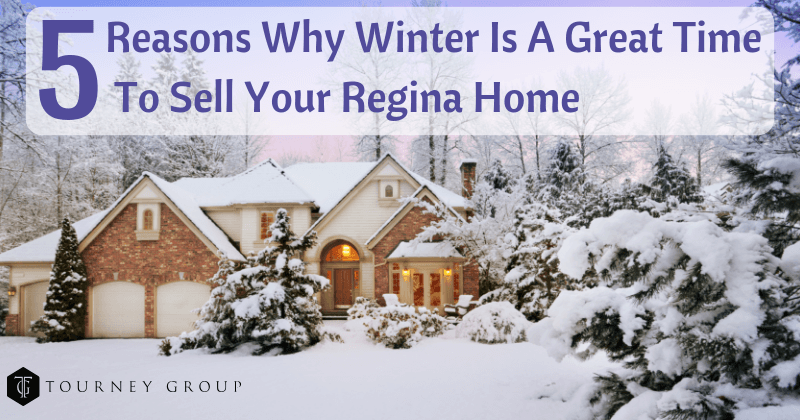 5 Reasons Why Winter Is A Great Time To Sell Your Regina Home